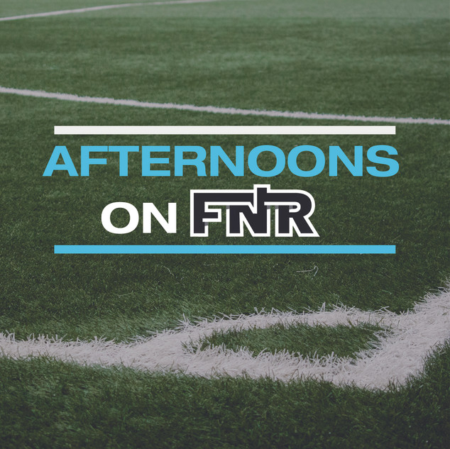 Afternoons On FNR