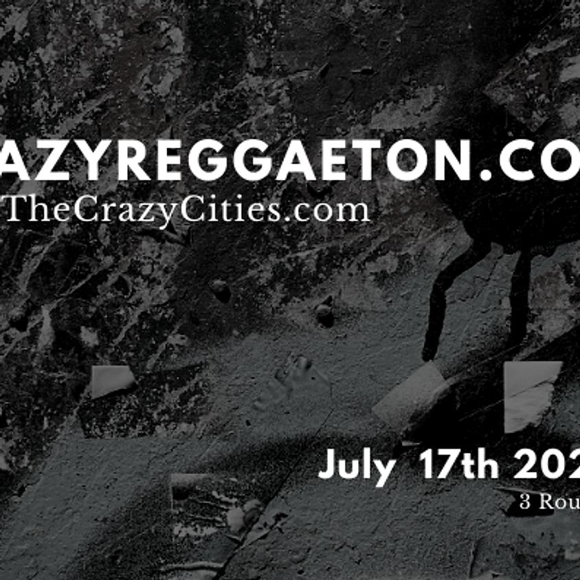 crazyREGGAETON Finals - July 2021