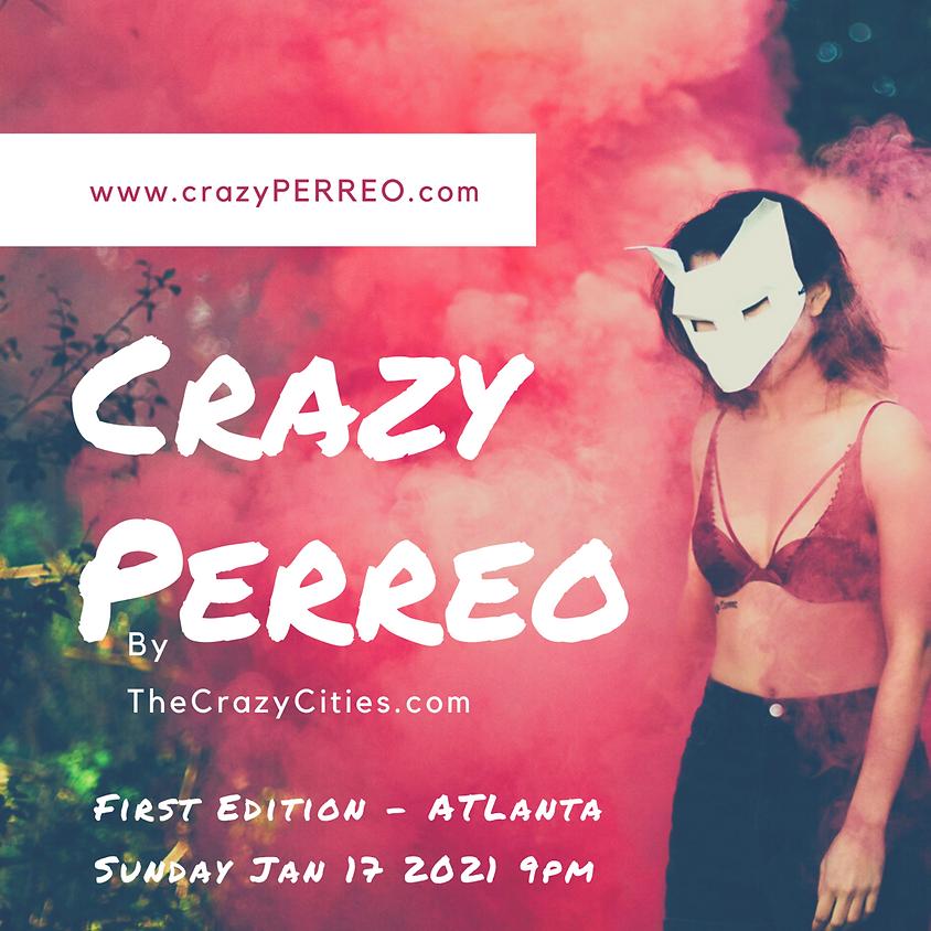 Crazy Perreo 1st Edition - Atlanta