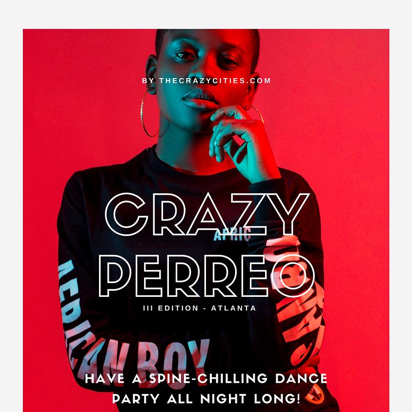 Crazy Perreo 3rd Edition - ATLanta