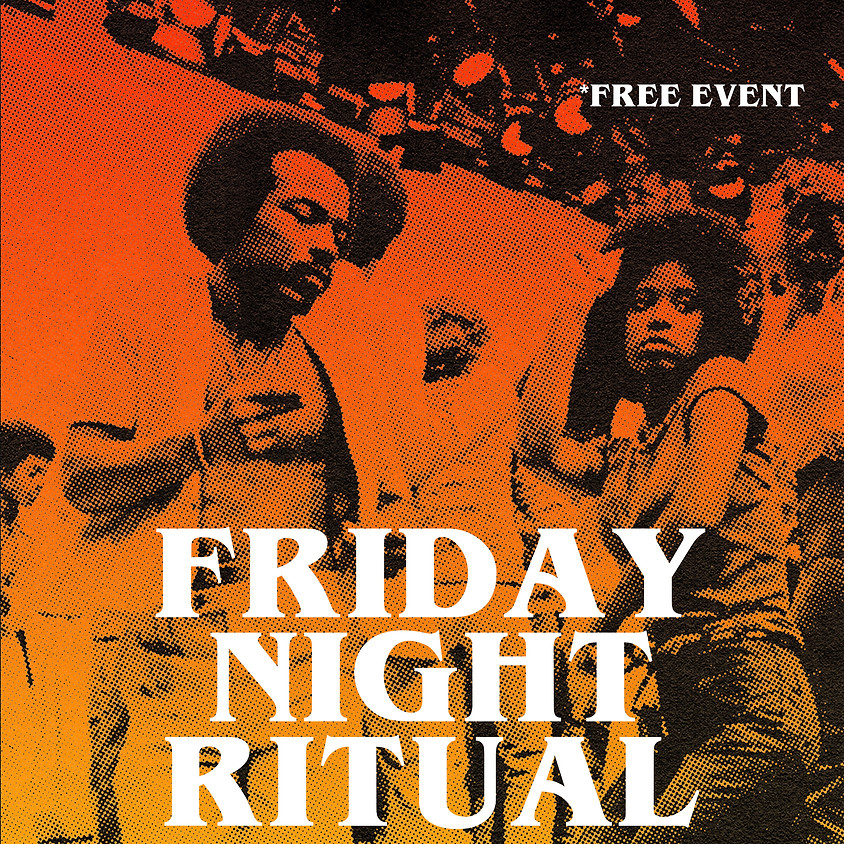 VI Friday Night Ritual (FREE EVENT) by TheCrazyCities