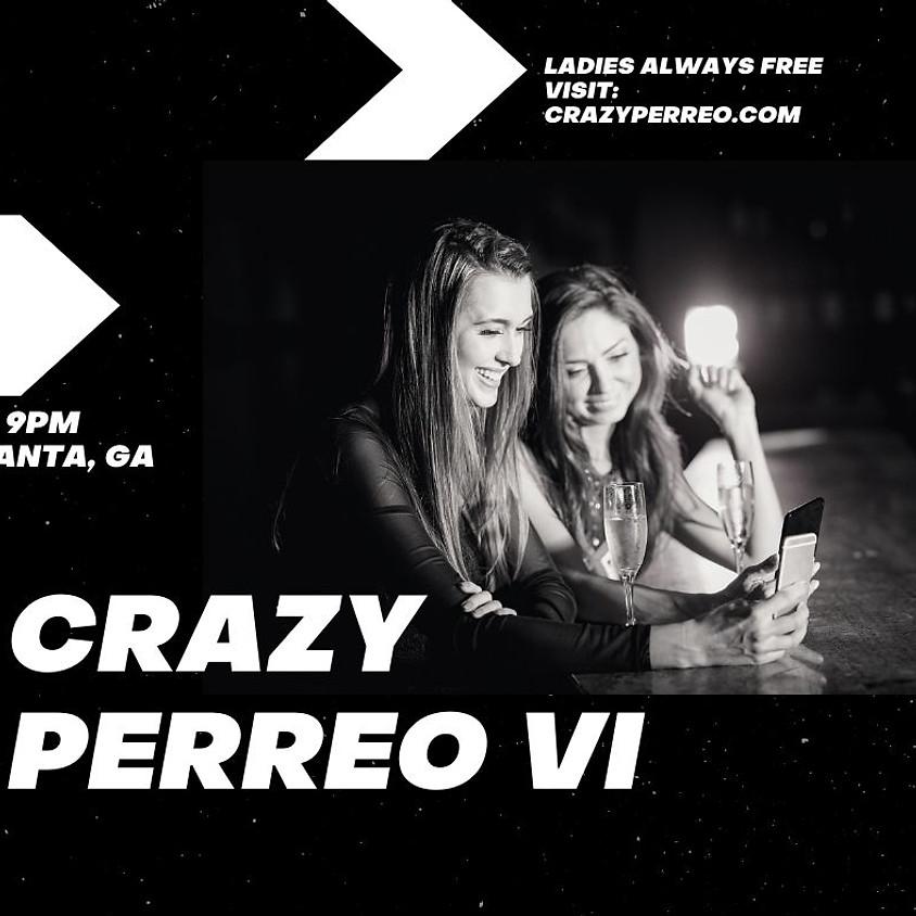 Crazy Perreo VI Edition - ATLanta
