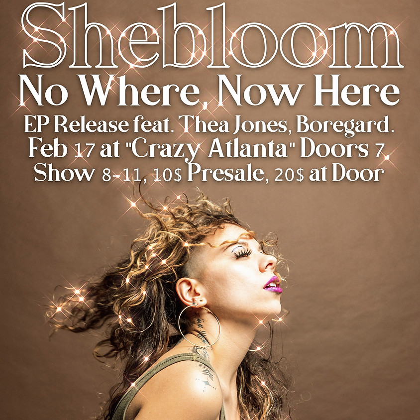 SHEBLOOM - No Where, Now Here EP Release Show!
