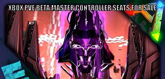 Alpha Master Controller seats for WHOLE TRIBE (xbox pve)