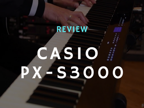 Review: Is the Casio PX-S3000 worth buying?