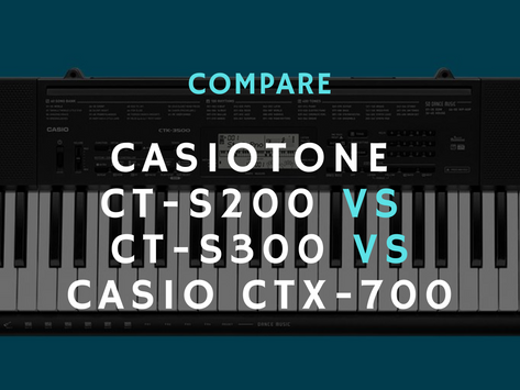 Compare: CasioTone CT-S200, CT-S300, or The Casio CTX-700?