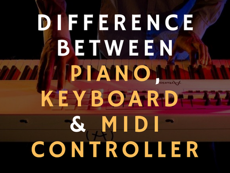 Piano vs Keyboard vs MIDI Controller — Which is Better? What's the Difference?