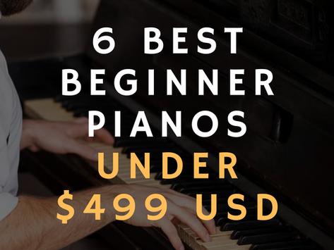 6 Best Beginner Pianos Under $499 USD
