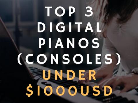 Top 3 Best Digital Pianos (Consoles) under $1000 USD