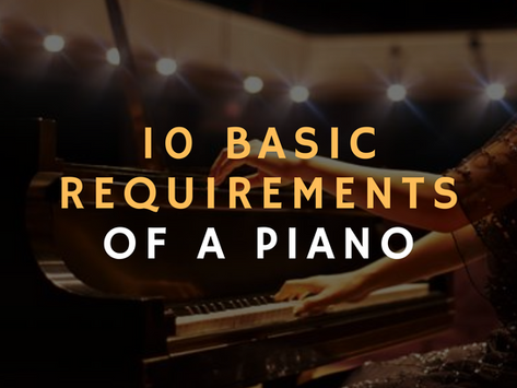 10 Basic Requirements of A Piano