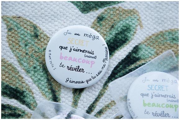 """Badge - Marraine Parrain """"J'ai un méga Secret"""""""