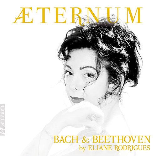 Aeternum - Bach & Beethoven by Eliane Rodrigues