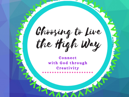 Choosing to Live The High Way Journal: Connect to God Through Creativity: Sale $3.63