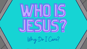 Who Is Jesus? Why Do I Care?