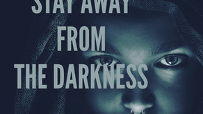Stay Away From the Darkness