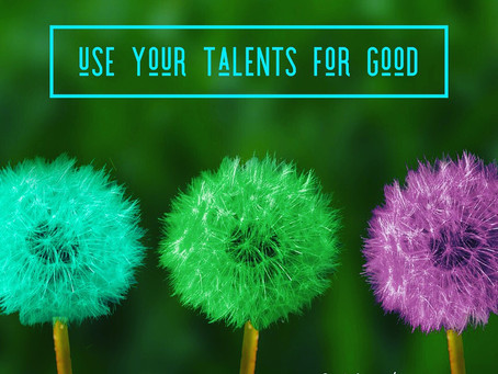 Use Your Talents for Good