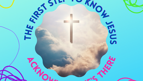 Step 1 to Know Jesus: Acknowledge He's There