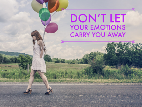 Emotions: Don't Let Them Carry You Away