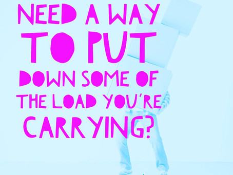 How to Put Down the Load You Are Carrying