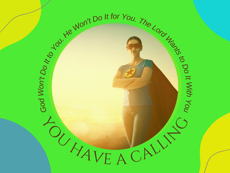 The High Way Journal: You Have A Calling