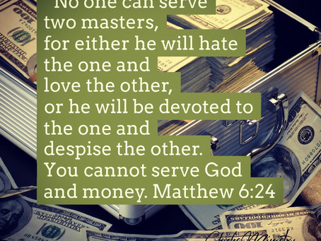 You Can't Serve God and Money