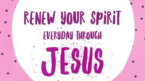 Renew Your Spirit Everyday Through Jesus