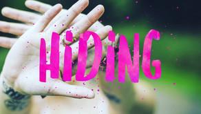 Hiding: Acting Okay When You're Not Okay