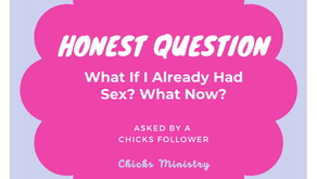 Honest Question: What If I Already Had Sex? What Now?