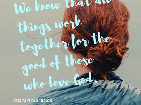God Works Everything Together for Good