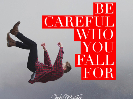 Relationships: Be Careful Who You Fall For