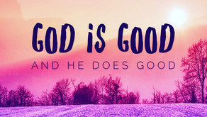 God is Good & He Does Good