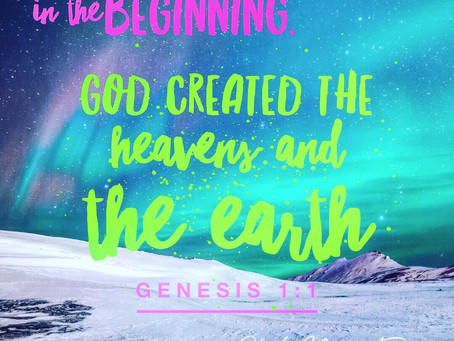 God Created the Heavens and the Earth