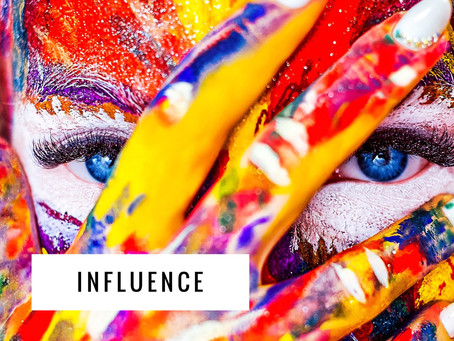 Influence: What Were You Created For?