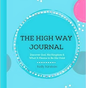 The High Way Journal: Discover God, His Kingdom & What It Means to Be His Child $8.75