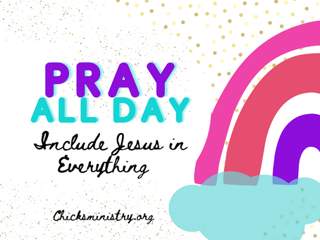 Pray All Day: Include Jesus In Everything