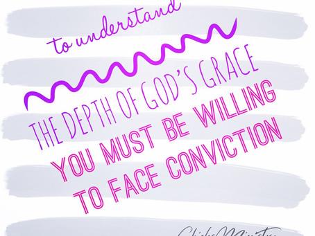 Facing Conviction, Understanding God's Grace