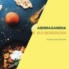 Ashwagandha -un tónico súper poderoso-