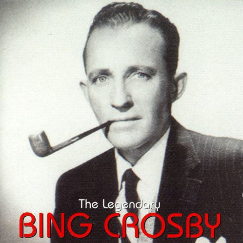Bing Crosby - The Legendary Bing Crosby
