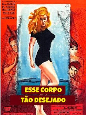 ESSE CORPO TÃO DESEJADO (Ce corps tant désiré, 1959)