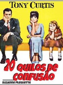 20 QUILOS DE CONFUSÃO (40 Pounds of Trouble, 1962)