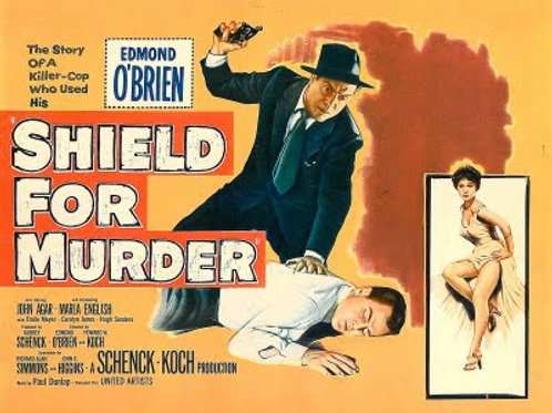 CAÇADO COMO FERA (Shield For Murder, 1954) - Legendado