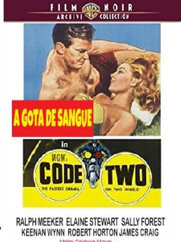 A GOTA DE SANGUE (Code Two, 1953)
