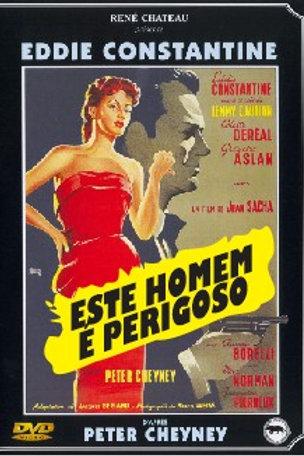 ESTE HOMEM É PERIGOSO (Cet Homme Est Dangereux, 1953)