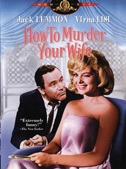 COMO MATAR SUA ESPOSA (How To Murder You Wife, 1965)