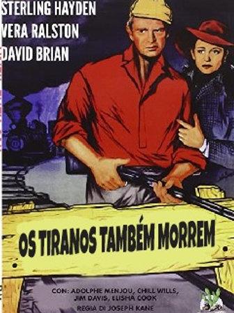 OS TIRANOS TAMBÉM MORREM (Timberjack, 1955)