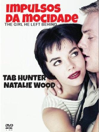 IMPULSOS DA MOCIDADE (The Girl He Left Behind, 1956)