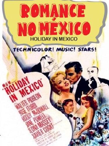 ROMANCE NO MÉXICO (Holiday In Mexico, 1946)