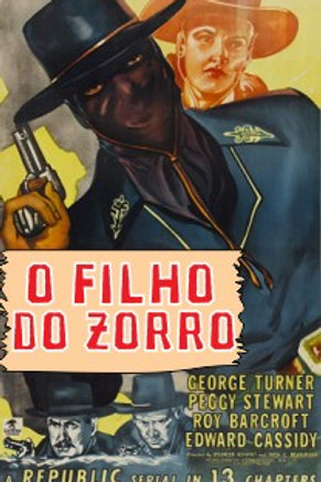 O FILHO DO ZORRO (Son of Zorro, 1947)