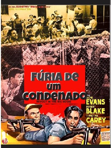 FÚRIA DE UM CONDENADO (Revolt in the Big House, 1958)