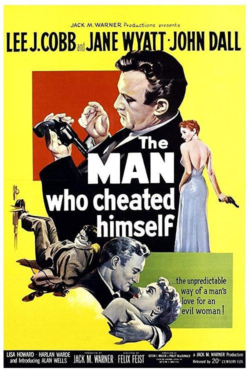 POR UMA MULHER MÁ (The Man Who Cheated Himself, 1950)